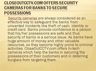 CloseOutCCTV.com Offers Security Cameras For Banks To Secure Possessions
