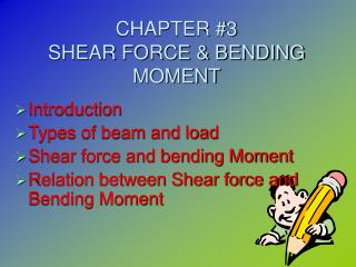 CHAPTER #3 SHEAR FORCE & BENDING MOMENT