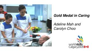 Gold Medal in Caring   Adeline Mah and Carolyn Choo