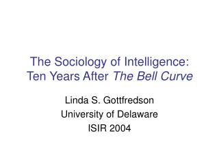 The Sociology of Intelligence: Ten Years After The Bell Curve