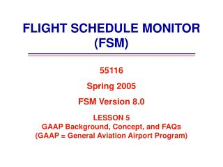 FLIGHT SCHEDULE MONITOR (FSM)