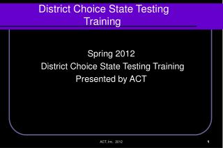 District Choice State Testing  Training