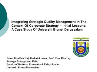 Fairul Rizal bin Haji Rashid & Assoc. Prof. Chee Kim Loy Strategic Management Unit / Faculty of Business, Economics & Po