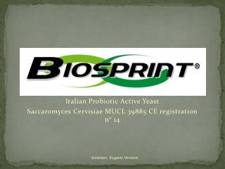 Italian Probiotic Active Yeast Saccaromyces Cervisiae MUCL 39885 CE registration n° 14