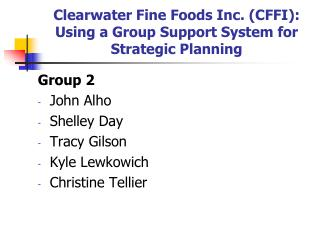 Clearwater Fine Foods Inc. (CFFI): Using a Group Support System for Strategic Planning