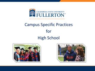 Campus Specific Practices  for  High School