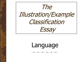 The  Illustration/Example Classification  Essay
