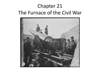 Chapter 21 The Furnace of the Civil War
