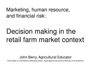 Marketing, human resource, and financial risk:  Decision making in the retail farm market context