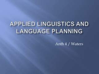 Applied linguistics and language planning