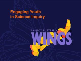 Engaging Youth  in Science Inquiry