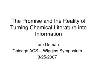 The Promise and the Reality of Turning Chemical Literature into Information