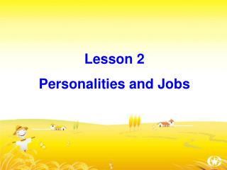 Lesson 2  Personalities and Jobs