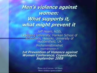 Men's violence against women:  What supports it,  what might prevent it