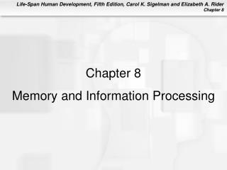 Chapter 8 Memory and Information Processing