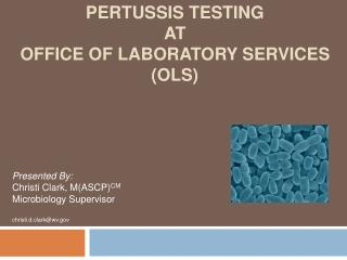 Pertussis Testing  at  Office of Laboratory Services (OLS)