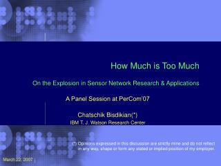How Much is Too Much On the Explosion in Sensor Network Research & Applications