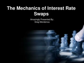 The Mechanics of Interest Rate Swaps