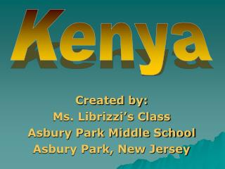 Created by: Ms. Librizzi s Class Asbury Park Middle School Asbury Park, New Jersey