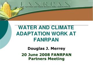WATER AND CLIMATE ADAPTATION WORK AT FANRPAN