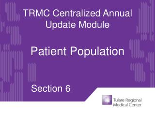TRMC Centralized Annual Update Module Patient Population Section 6