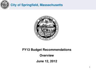 FY13 Budget Recommendations  Overview June 12, 2012