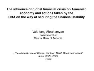 The influence of global financial crisis on Armenian economy and actions taken by the CBA on the way of securing the fin