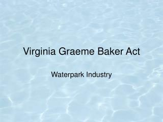 Virginia Graeme Baker Act