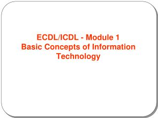ECDL/ICDL - Module 1 Basic Concepts of Information Technology
