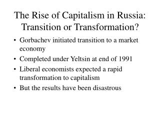 The Rise of Capitalism in Russia: Transition or Transformation?
