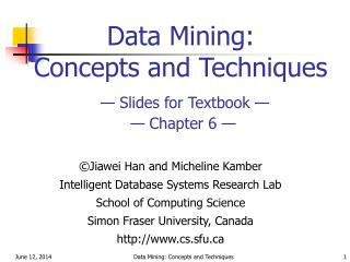 Data Mining:  Concepts and Techniques — Slides for Textbook —  — Chapter 6 —