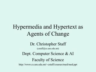 Hypermedia and Hypertext as Agents of Change