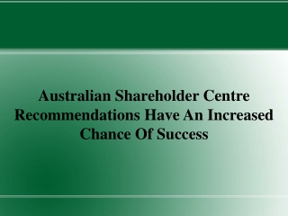 Australian Shareholder Centre Recommendations Have An Increa