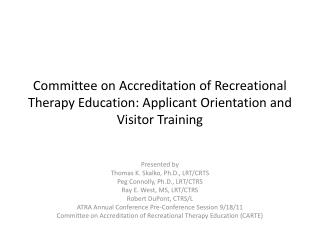 Committee on Accreditation of Recreational Therapy Education: Applicant Orientation and Visitor Training