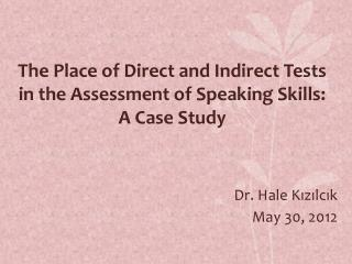 The Place of Direct and Indirect Tests in the Assessment of Speaking Skills: A Case Study