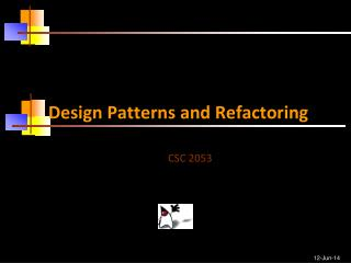 Design Patterns and Refactoring