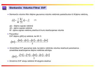 Slenkančio  Vidurkio Filtrai  SVF