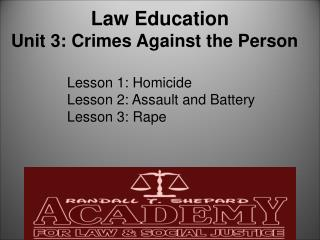 Law Education Unit 3: Crimes Against the Person
