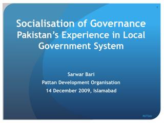 Socialisation of Governance Pakistan s Experience in Local Government System
