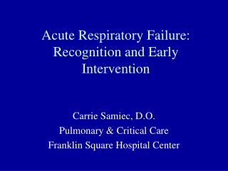 Acute Respiratory Failure: Recognition and Early Intervention