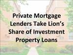 Private Mortgage Lenders Take Lion's Share of Investment Property Loans
