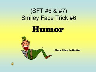 (SFT #6 & #7) Smiley Face Trick #6