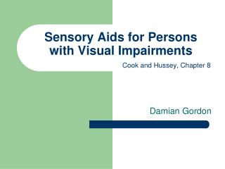 Sensory Aids for Persons with Visual Impairments