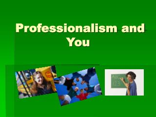 Professionalism and You
