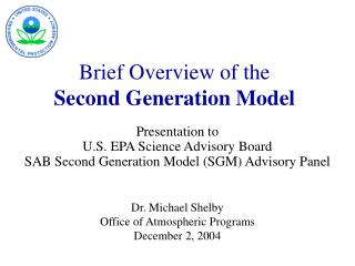 Brief Overview of the Second Generation Model