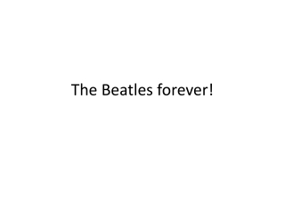 The Beatles forever!
