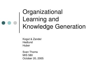 Organizational Learning and Knowledge Generation