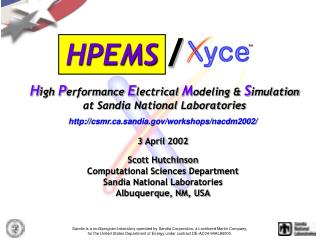 http://csmr.ca.sandia.gov/workshops/nacdm2002/ 3 April 2002 Scott Hutchinson Computational Sciences Department Sandia Na