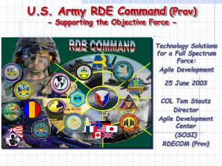 U.S. Army RDE Command (Prov) - Supporting the Objective Force -