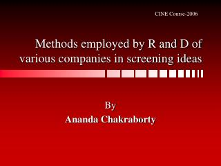 Methods employed by R and D of various companies in screening ideas